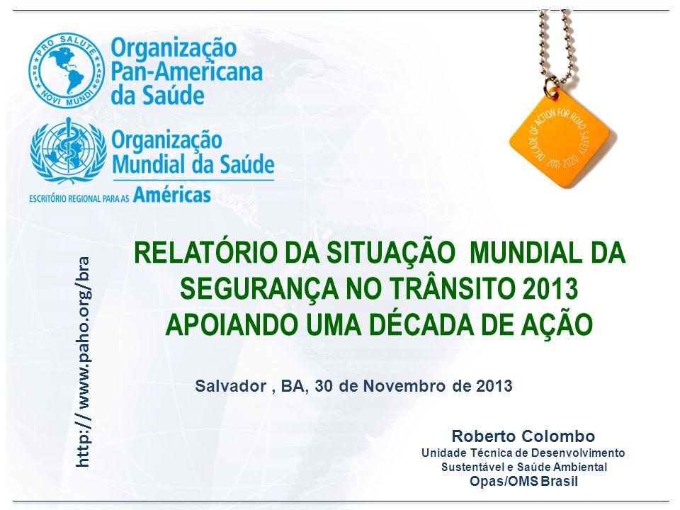 RELATÓRIO DA SITUAÇÃO MUNDIAL DA SEGURANÇA NO TRÂNSITO 2013 APOIANDO UMA DÉCADA DE AÇÃO