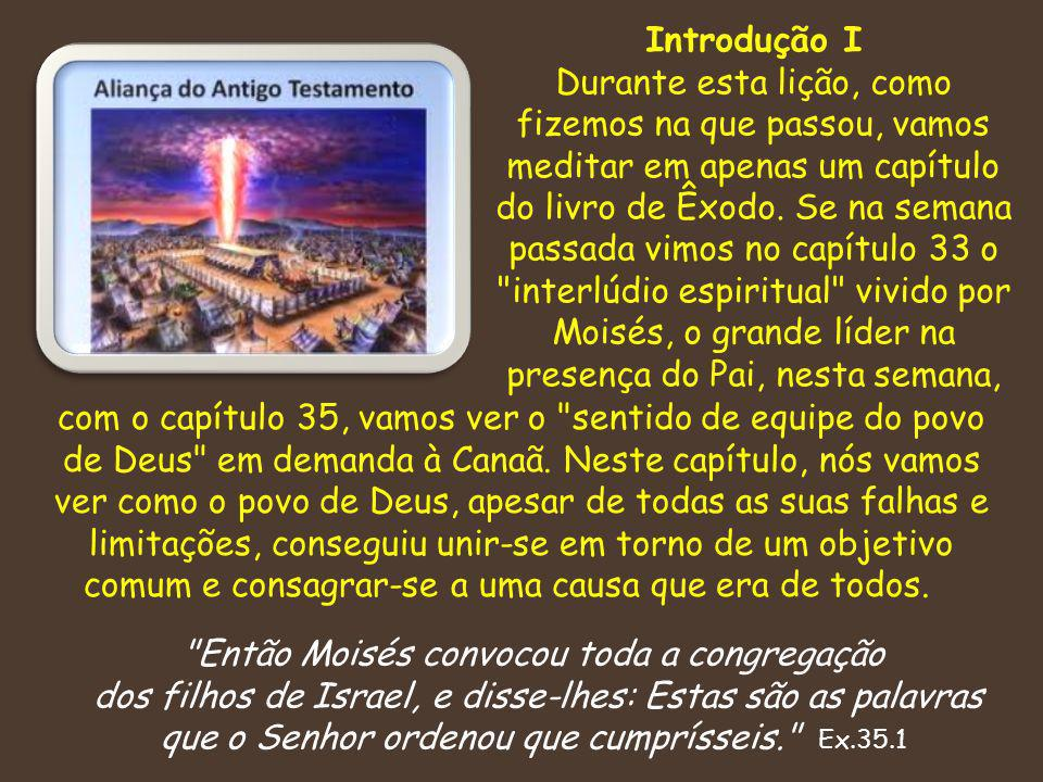 Então Moisés convocou toda a congregação