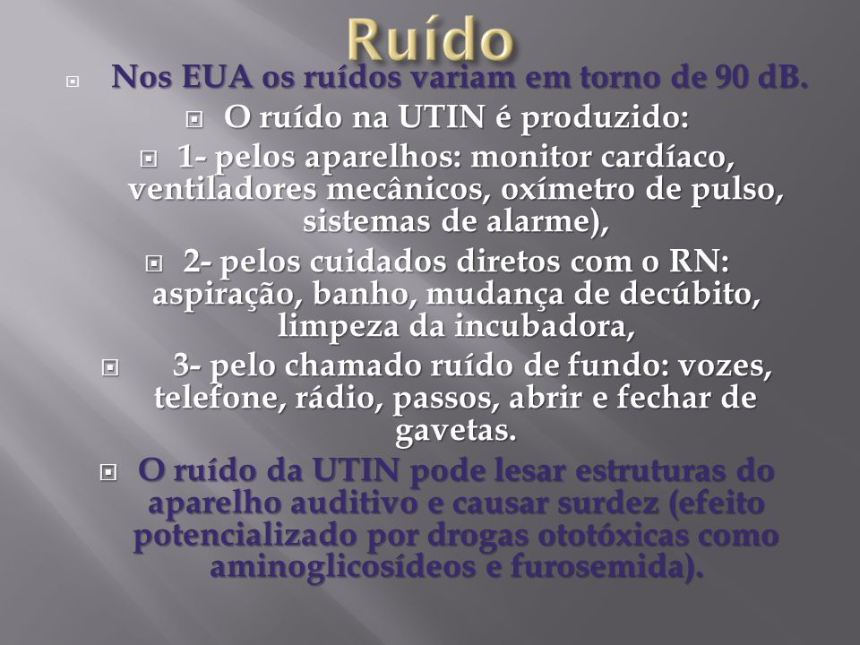 O ruído na UTIN é produzido: