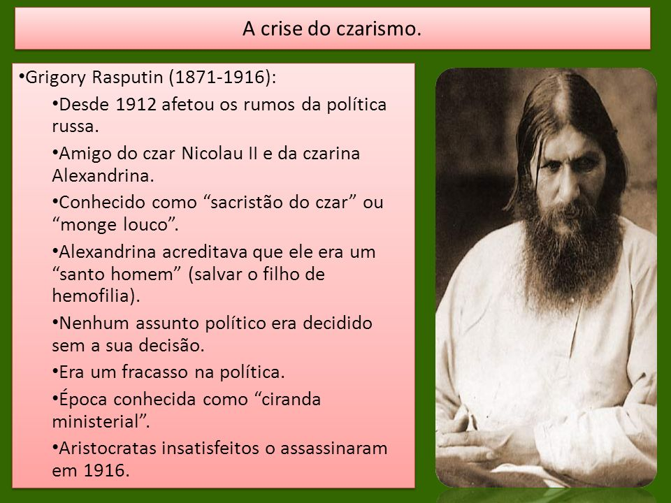 A crise do czarismo. Grigory Rasputin (1871-1916):