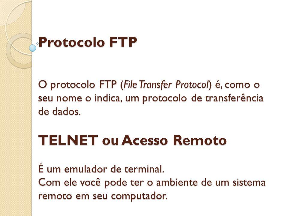 Protocolo FTP O protocolo FTP (File Transfer Protocol) é, como o seu nome o indica, um protocolo de transferência de dados.