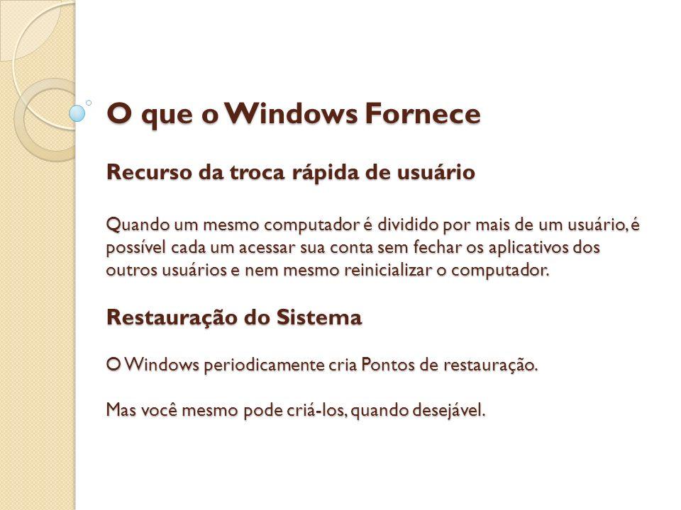 O que o Windows Fornece Recurso da troca rápida de usuário Quando um mesmo computador é dividido por mais de um usuário, é possível cada um acessar sua conta sem fechar os aplicativos dos outros usuários e nem mesmo reinicializar o computador.