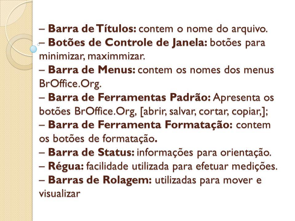 – Barra de Títulos: contem o nome do arquivo