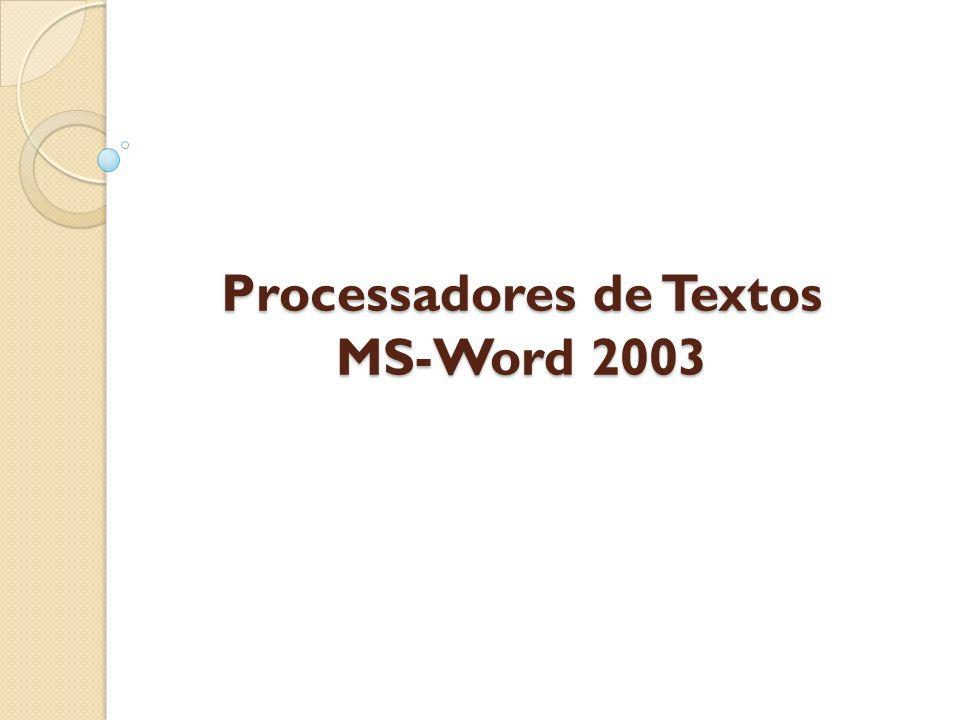 Processadores de Textos MS-Word 2003