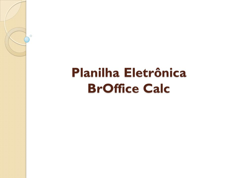 Planilha Eletrônica BrOffice Calc