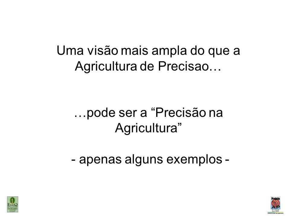 Uma visão mais ampla do que a Agricultura de Precisao…