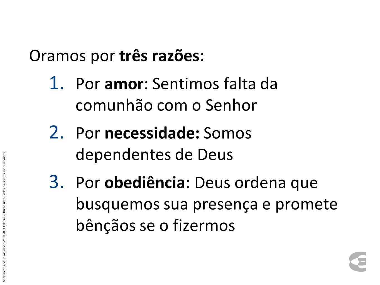 Oramos por três razões: