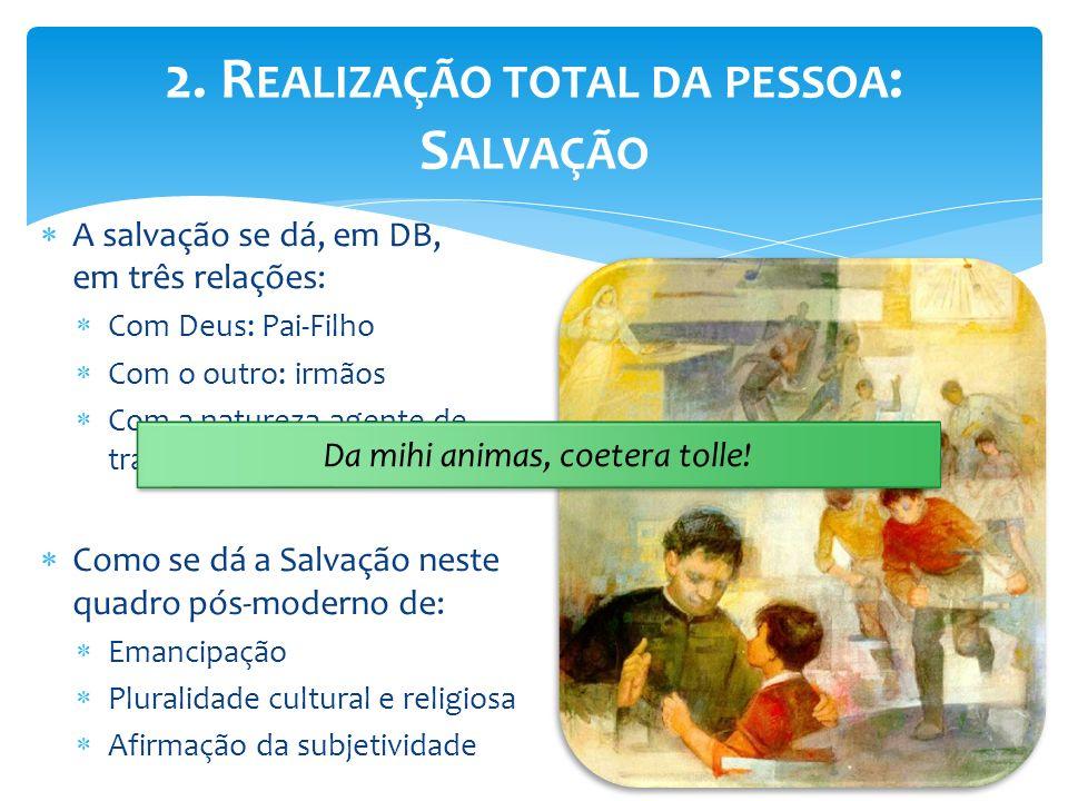 2. Realização total da pessoa: Salvação