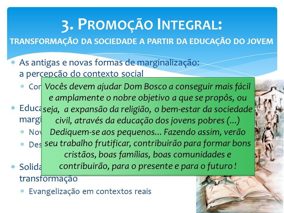 3. Promoção Integral: transformação da sociedade a partir da educação do jovem