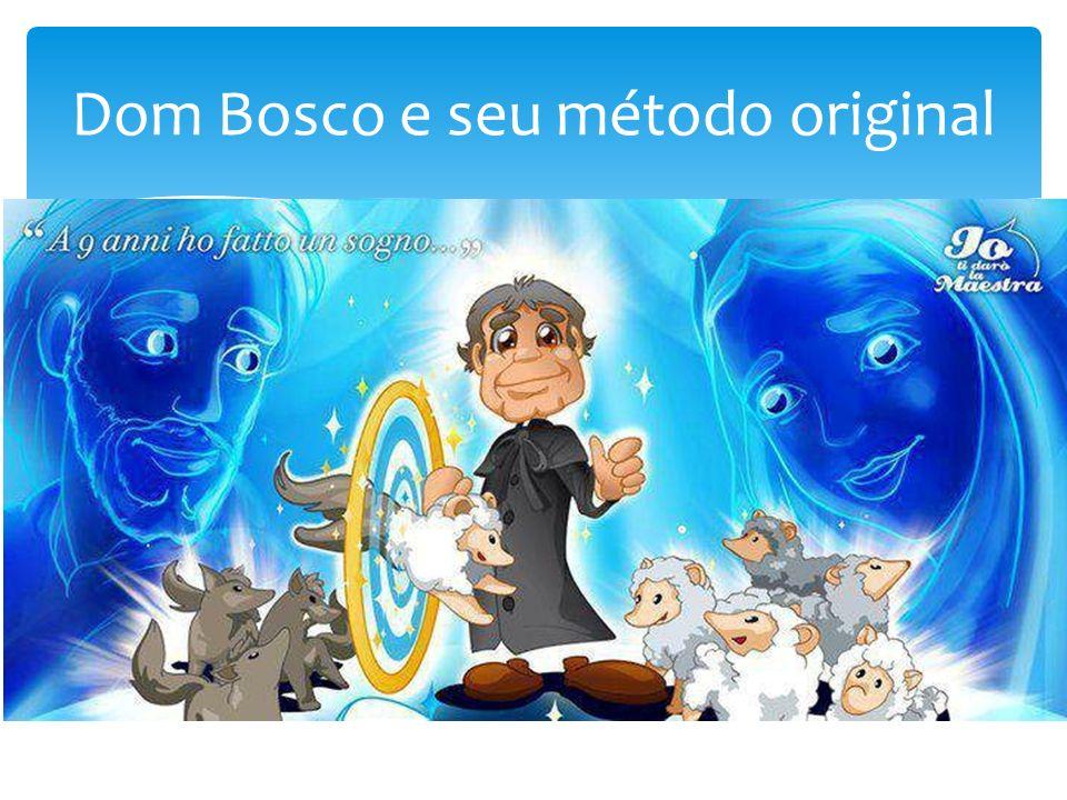 Dom Bosco e seu método original