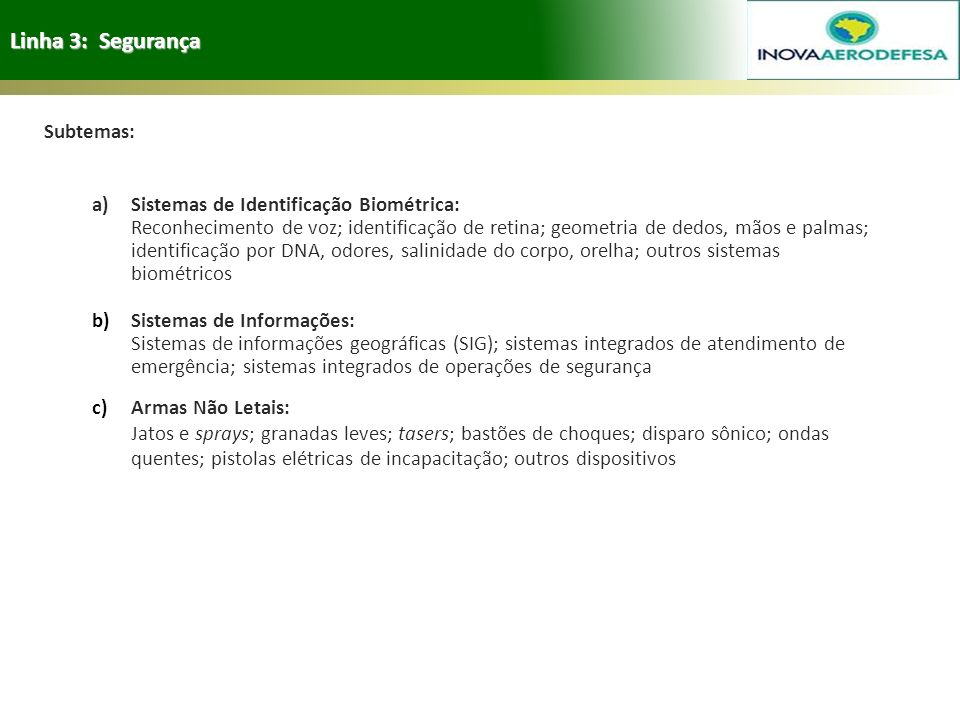 Linha 3: Segurança Subtemas: a) Sistemas de Identificação Biométrica: