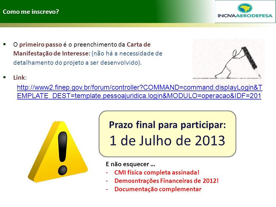 Prazo final para participar: 1 de Julho de 2013
