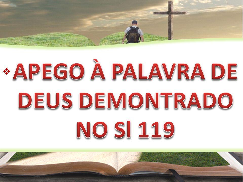 APEGO À PALAVRA DE DEUS DEMONTRADO NO Sl 119