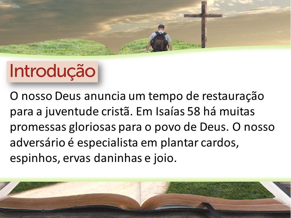 O nosso Deus anuncia um tempo de restauração para a juventude cristã