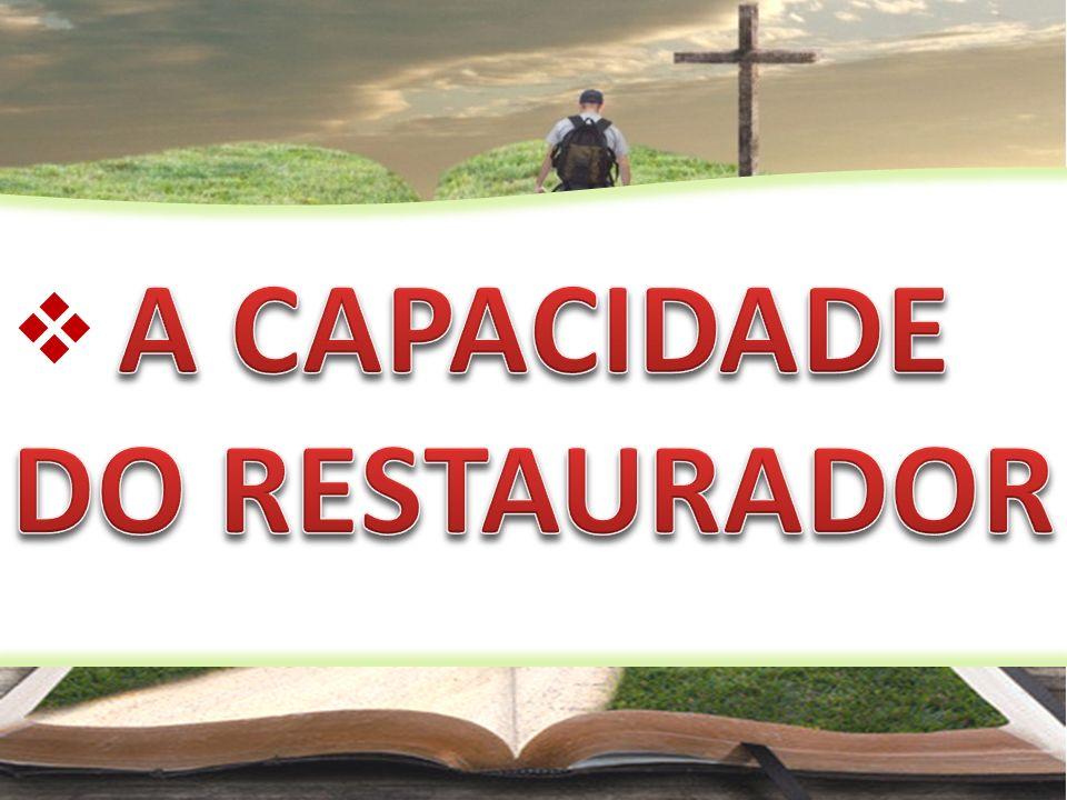 A CAPACIDADE DO RESTAURADOR