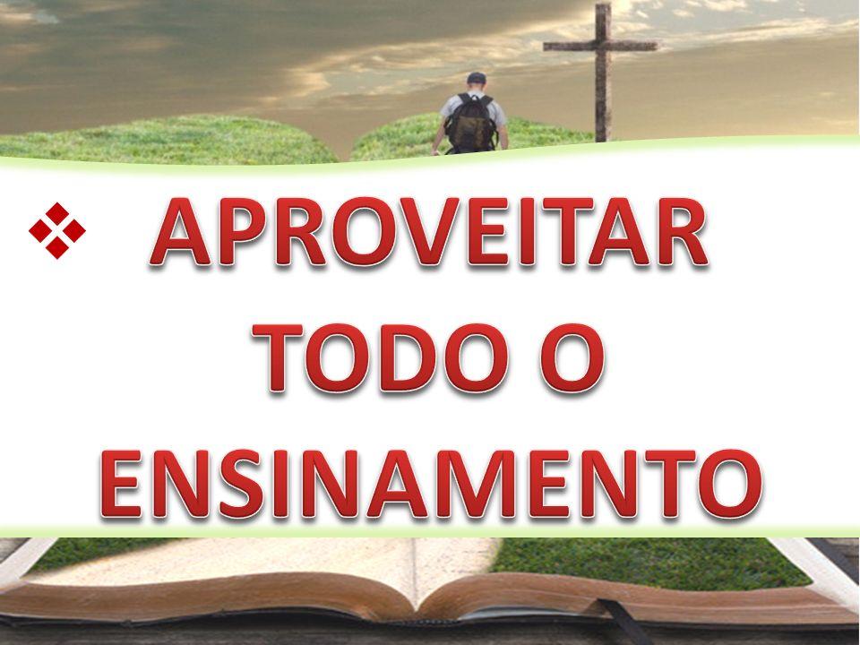 APROVEITAR TODO O ENSINAMENTO