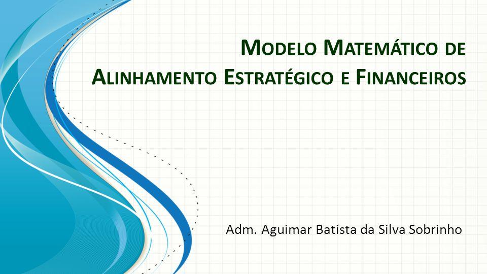 Modelo Matemático de Alinhamento Estratégico e Financeiros