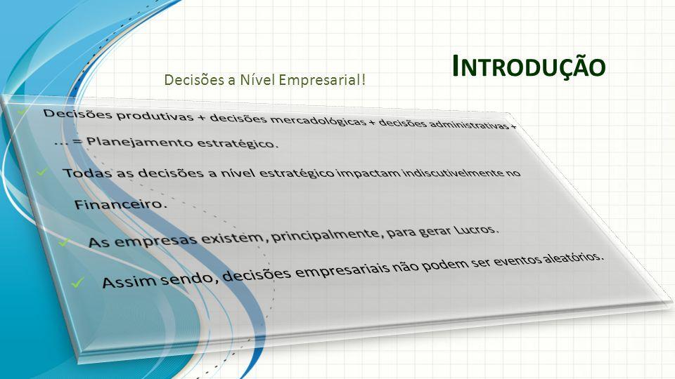 Decisões produtivas + decisões mercadológicas + decisões administrativas + ... = Planejamento estratégico.