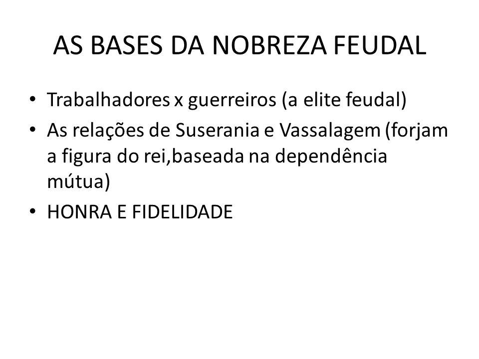 AS BASES DA NOBREZA FEUDAL