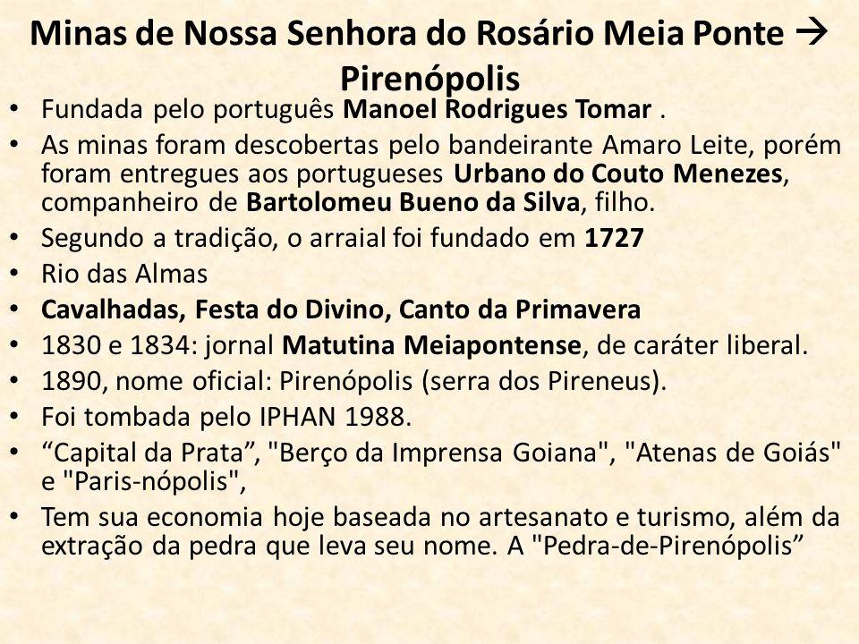 Minas de Nossa Senhora do Rosário Meia Ponte  Pirenópolis