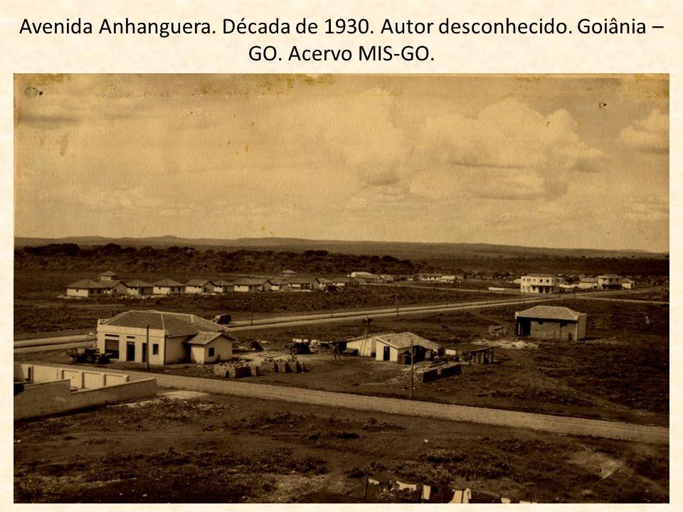 Avenida Anhanguera. Década de 1930. Autor desconhecido. Goiânia – GO