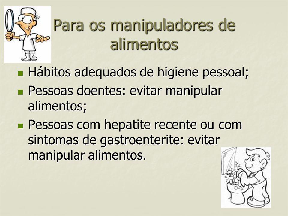 Para os manipuladores de alimentos