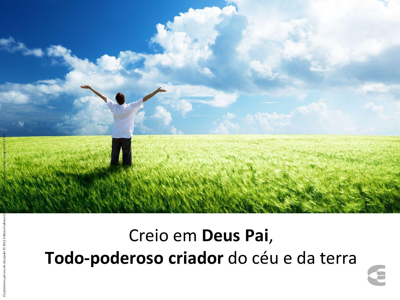 Creio em Deus Pai, Todo-poderoso criador do céu e da terra