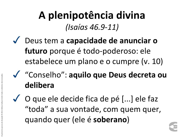A plenipotência divina (Isaías 46.9-11)
