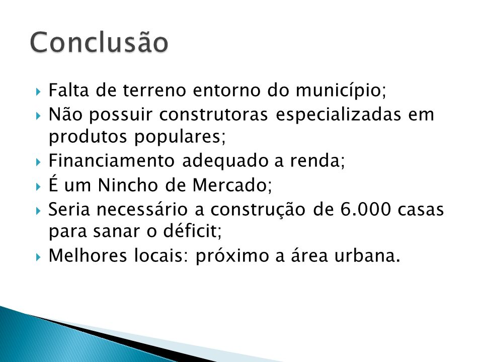 Conclusão Falta de terreno entorno do município;