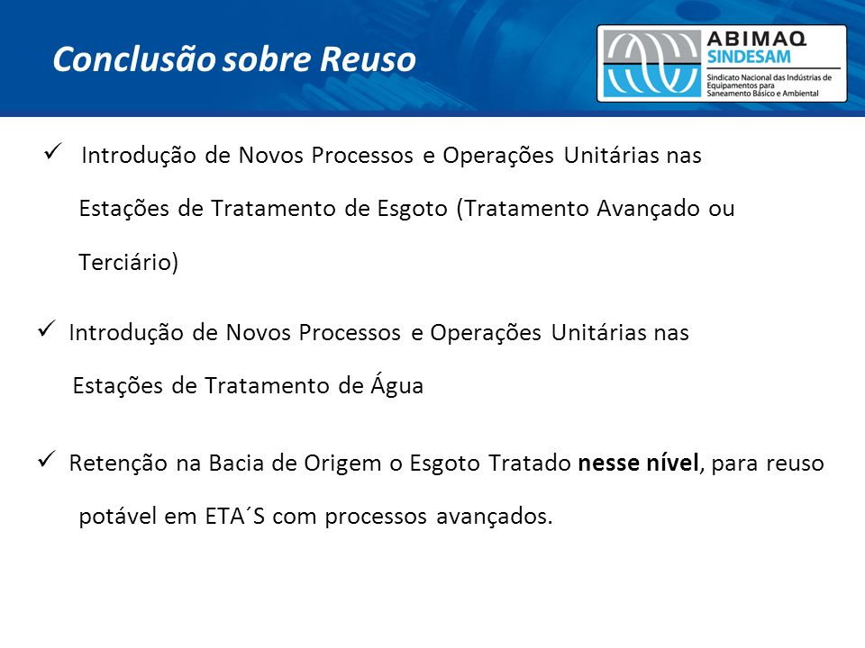 Conclusão sobre Reuso Introdução de Novos Processos e Operações Unitárias nas. Estações de Tratamento de Esgoto (Tratamento Avançado ou.