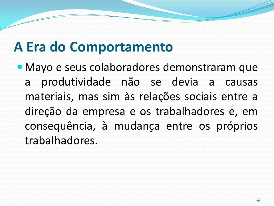 A Era do Comportamento