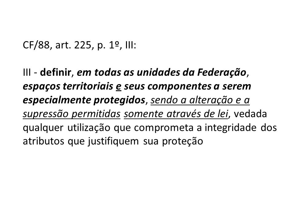 CF/88, art. 225, p. 1º, III: