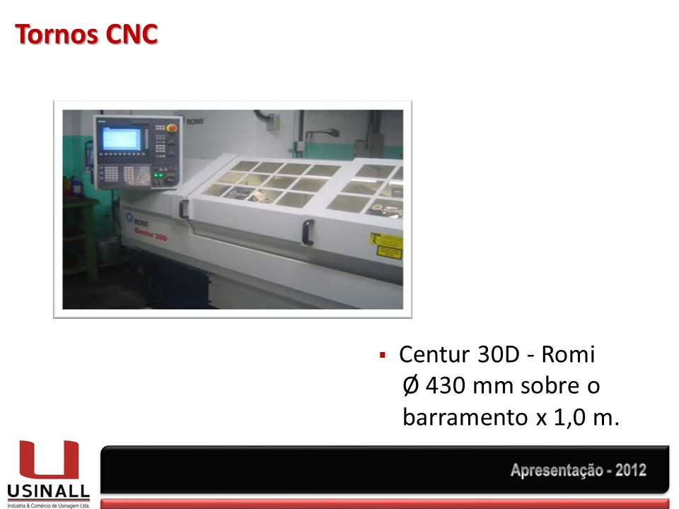 Tornos CNC Centur 30D - Romi Ø 430 mm sobre o barramento x 1,0 m.