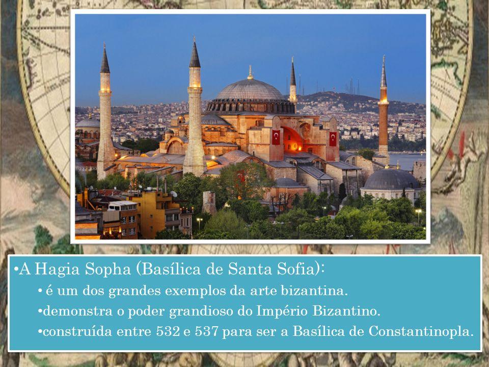 A Hagia Sopha (Basílica de Santa Sofia):