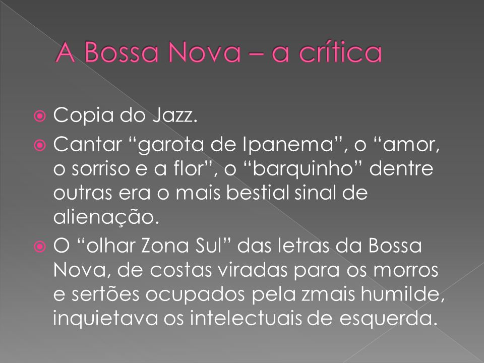 A Bossa Nova – a crítica Copia do Jazz.