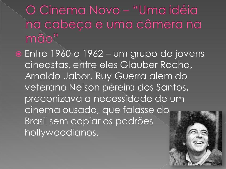 O Cinema Novo – Uma idéia na cabeça e uma câmera na mão
