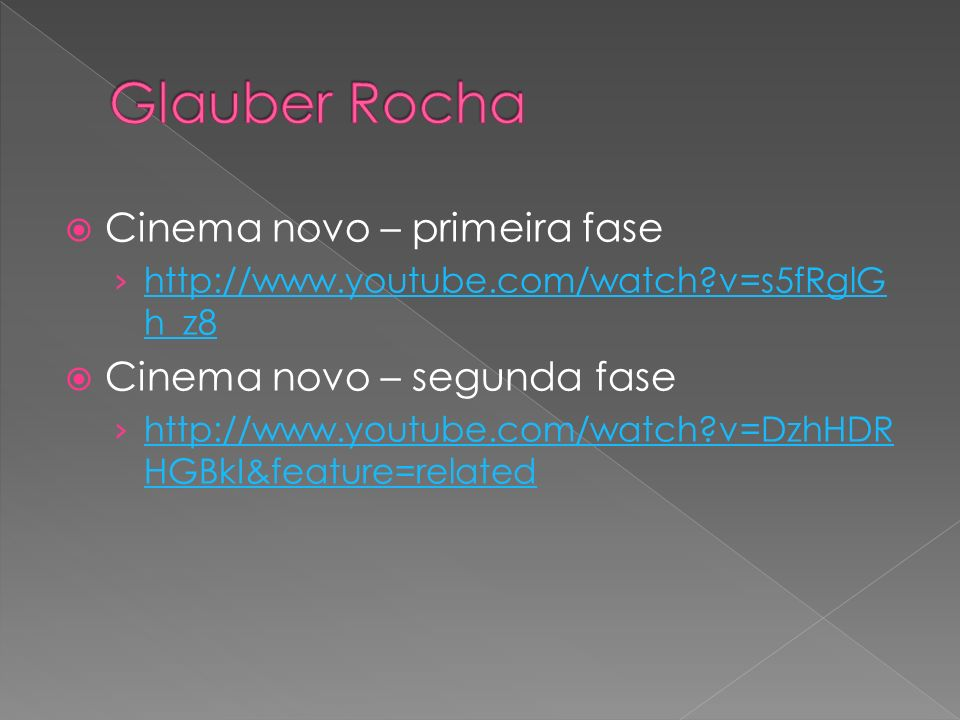 Glauber Rocha Cinema novo – primeira fase Cinema novo – segunda fase