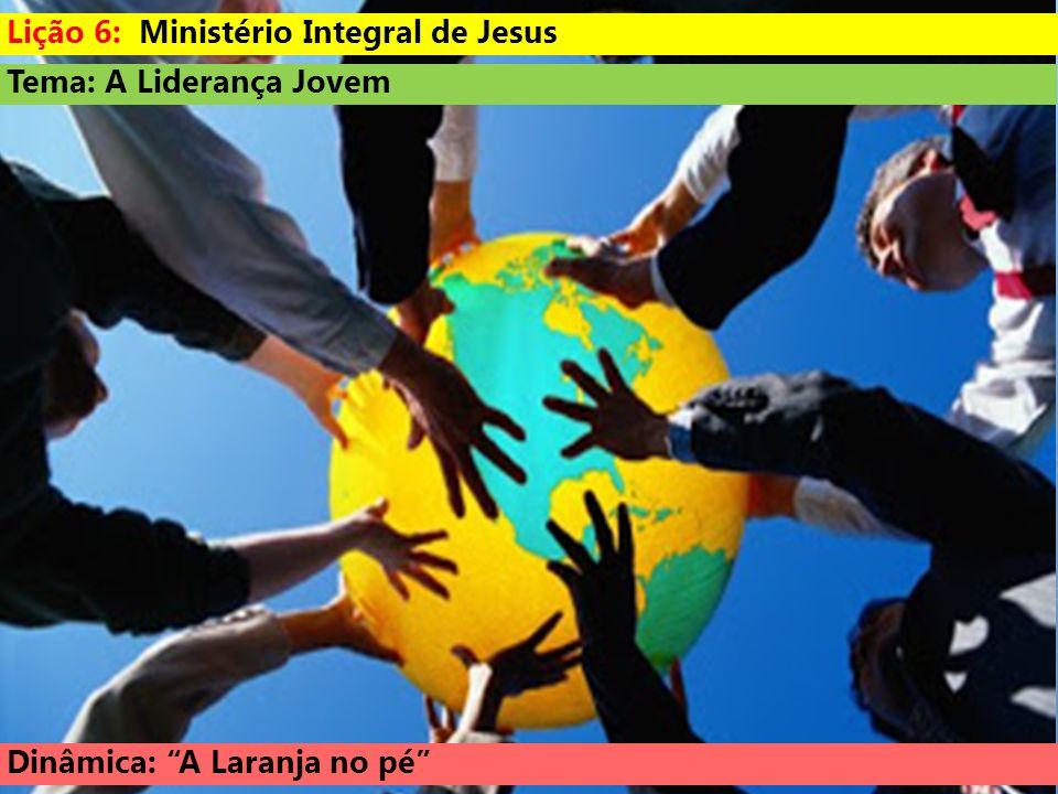 Lição 6: Ministério Integral de Jesus