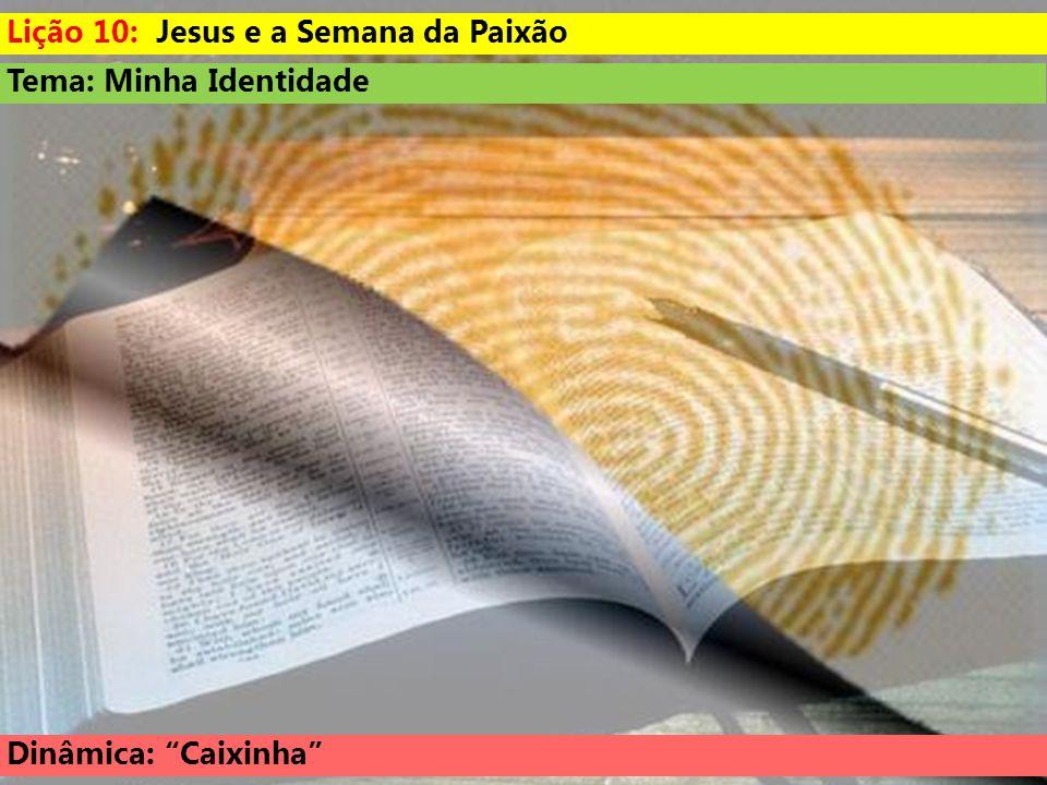 Lição 10: Jesus e a Semana da Paixão