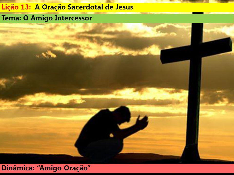Lição 13: A Oração Sacerdotal de Jesus