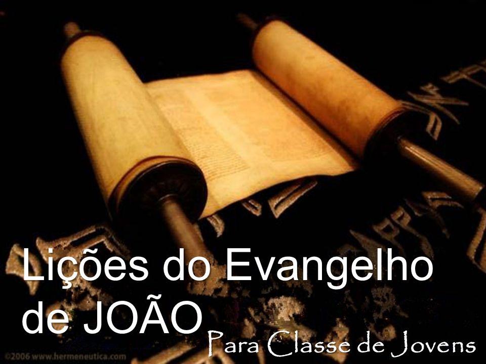 Lições do Evangelho de JOÃO