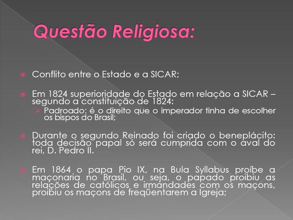 Questão Religiosa: Conflito entre o Estado e a SICAR;