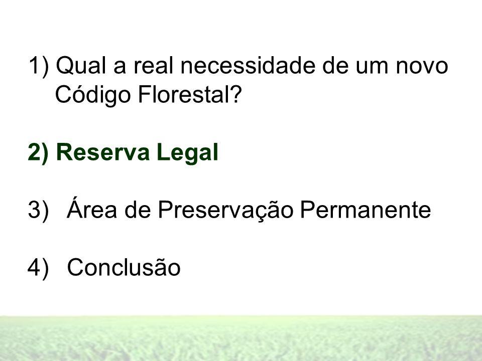 1) Qual a real necessidade de um novo Código Florestal