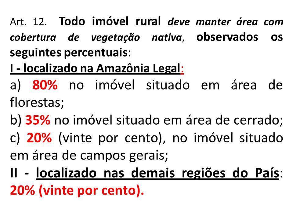 a) 80% no imóvel situado em área de florestas;