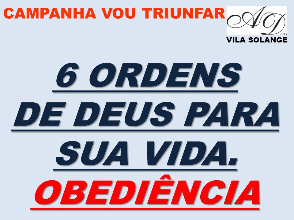 6 ORDENS DE DEUS PARA SUA VIDA. OBEDIÊNCIA