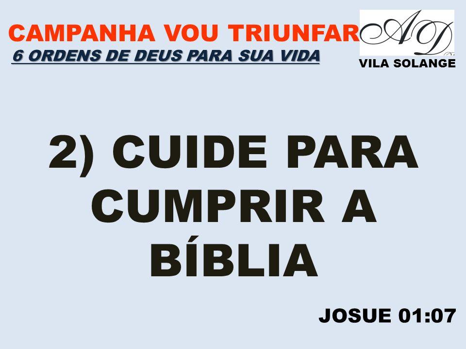2) CUIDE PARA CUMPRIR A BÍBLIA