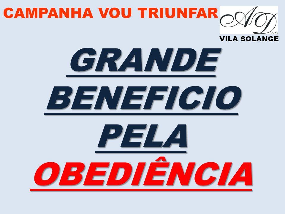 GRANDE BENEFICIO PELA OBEDIÊNCIA