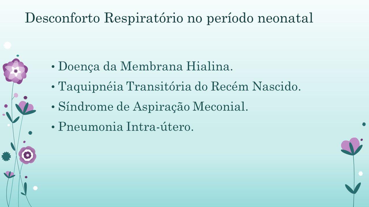 Desconforto Respiratório no período neonatal