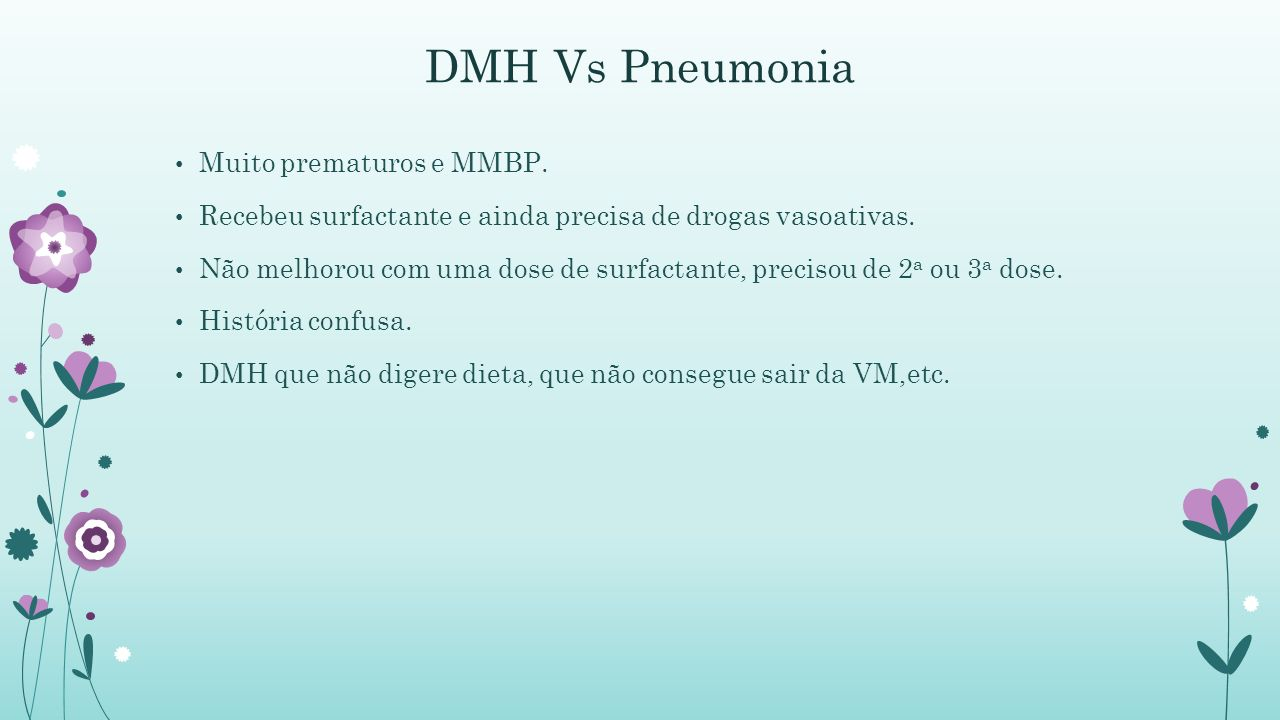 DMH Vs Pneumonia Muito prematuros e MMBP.