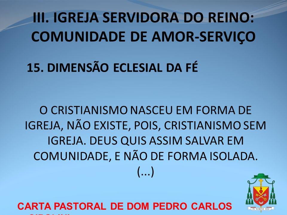 III. IGREJA SERVIDORA DO REINO: COMUNIDADE DE AMOR-SERVIÇO